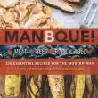 Manbque's Meat, Beer, Rock & Roll Cookbook